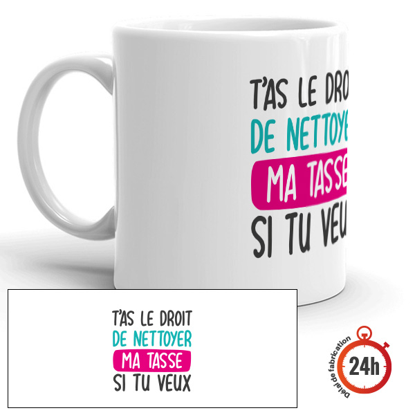 "Mug rigolo : ""T'as le droit de nettoyer ma tasse"""